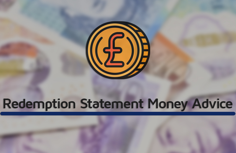 Redemption Statement Money Advice Here's What To Know